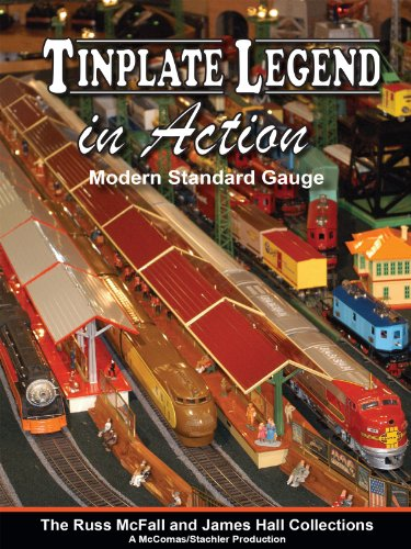 Tinplate Legends in Action: Modern Standard (Great Toy Train Layouts)