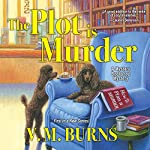 The Plot Is Murder | V.M. Burns