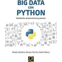 BIG DATA con PYTHON. Recolección, almacenamiento y proceso