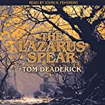The Lazarus Spear | Tom Deaderick