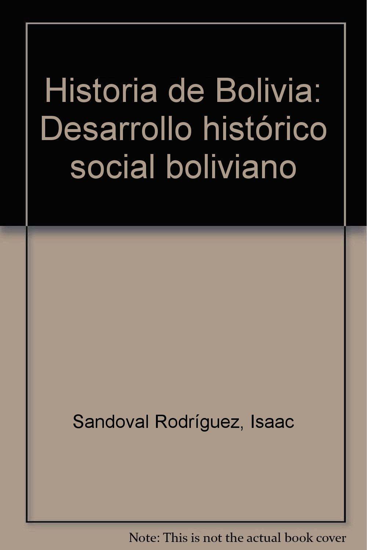 Historia de Bolivia: Desarrollo histórico social boliviano: Amazon.es: Isaac Sandoval Rodríguez: Libros en idiomas extranjeros