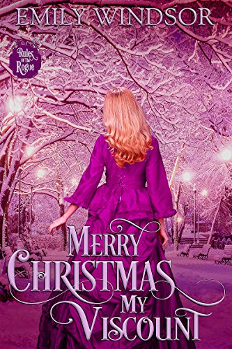 (Merry Christmas, My Viscount (Rules of the Rogue Book 1.5) )