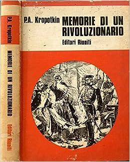 P.A.KROPOTKIN:MEMORIE DI UN RIVOLUZIONARIO