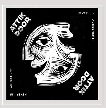 Never in Agreement [Explicit]  sc 1 st  Amazon.com & Attik Door - Never in Agreement [Explicit] - Amazon.com Music