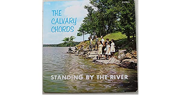 The Calvary Chords Standing By The River Vinyl Lp Amazon Music