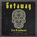 Getaway: A Novel Audiobook by Lisa Brackmann Narrated by Paula Christensen