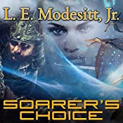 Soarer's Choice: Corean Chronicles, Book 6 | L. E. Modesitt, Jr.
