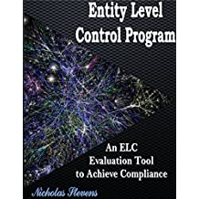Entity Level Control Program: An ELC Evaluation Tool to Achieve Compliance