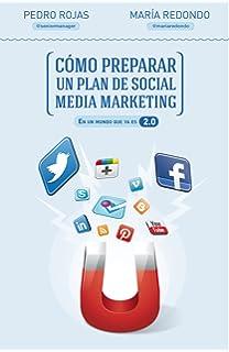 Cómo preparar un plan de social media marketing: En un mundo que ya es 2.0