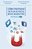 Cómo preparar un plan de social media marketing: En un mundo que ya es 2.0