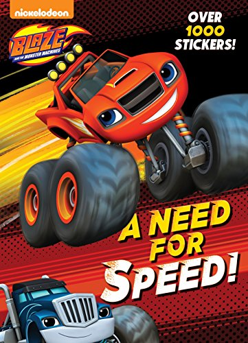 A Need for Speed! (Blaze and the Monster Machines) (Color Plus 1,000 Stickers)
