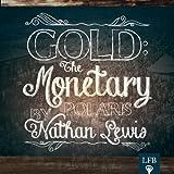 Gold: The Monetary Polaris