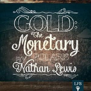 Gold: The Monetary Polaris Audiobook
