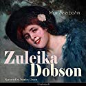 Zuleika Dobson Audiobook by Max Beerbohm Narrated by Stanley Green