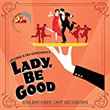 Lady, Be Good! (2015 Encores! Cast Recording)