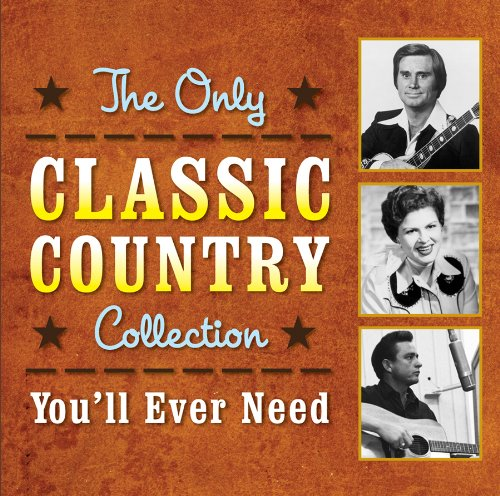 The Only Classic Country Collection You'll Ever -