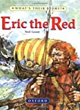 Eric The Red: The Viking Adventurer (What's Their Story?)
