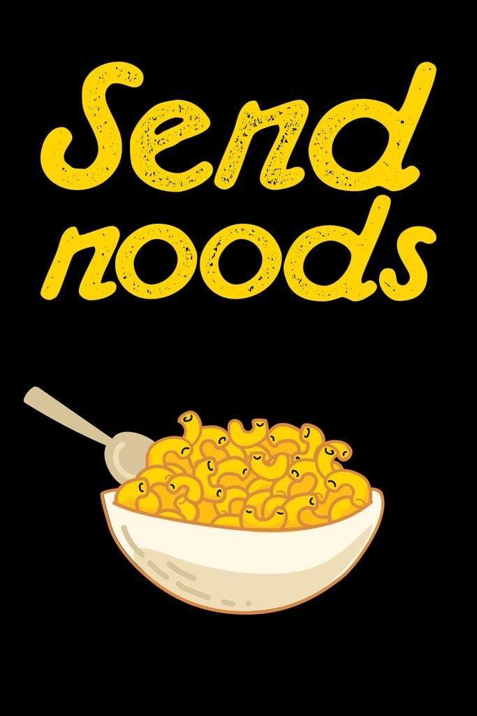 Send Noods Food Pun Noodles Pun Funny Cool Wall Decor Art Print Poster 24x36