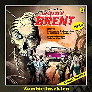 Zombie-Insekten (Larry-Brent-Hörbuch 3) Hörbuch
