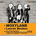 Moxyland Audiobook by Lauren Beukes Narrated by Nico Evers-Swindell