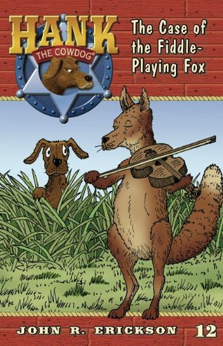 The Case of the Fiddle-Playing Fox (Hank the Cowdog)