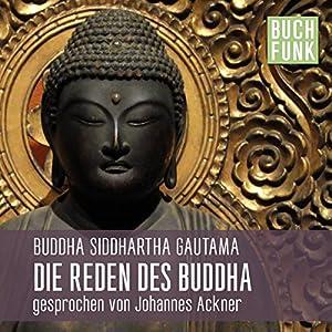 Die Reden des Buddha Hörbuch