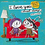 I Love You (Almost Always): A Pop-Up Book of Friendship