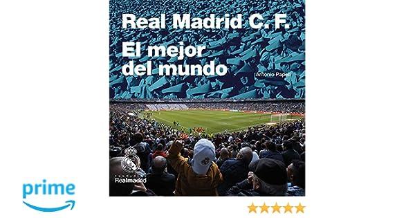 Real Madrid C.F. El mejor del mundo: Amazon.es: Papell Antonio: Libros