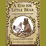 A Kiss for Little Bear | Else Holmelund Minarik