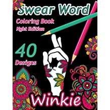 Swear Word Coloring Book: Night Edition: 40 Swear Words and Insults Sweary Unique Designs on Black Paper  For Relaxation : Patterns, Flowers, Leaves