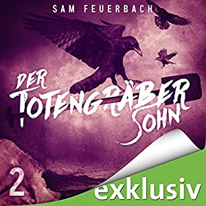 Der Totengräbersohn 2 Hörbuch von Sam Feuerbach Gesprochen von: Robert Frank