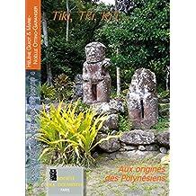 Tiki, Ti'i, Ki'i…: Aux origines des Polynésiens (Petits dossiers de la SdO) (French Edition)