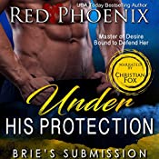 Under His Protection: Brie's Submission (Volume 14) | Red Phoenix