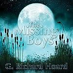 The Missing Boys | G. Richard Hoard