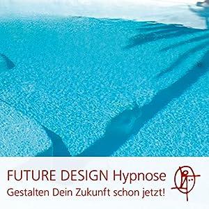 Die FUTURE DESIGN Hypnose Hörbuch