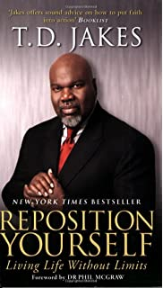 Reposition Yourself: Living Life without Limits by T. D. Jakes (5-Jan-2009