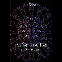 La Porte du Roi: Entrave Scellée - Tome 2 (French Edition)