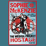 The Medusa Project: The Hostage | Sophie McKenzie
