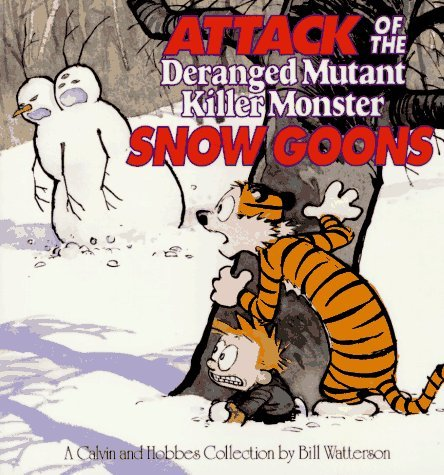 Attack of the Deranged Mutant Killer Monster Snow Goons (Calvin & (Millennium Snow)