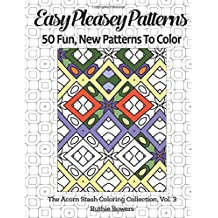 Easy Pleasey Patterns (The Acorn Stash Coloring Collection) (Volume 3)