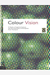 Colour Vision (Philosophical Issues in Science) Paperback