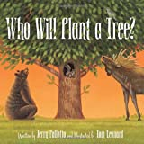img - for Who Will Plant a Tree? book / textbook / text book