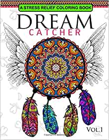 Dream Catcher Volume 1 Flower Mandalas Stress Relief Coloring Book Dreamcatcher Coloring Books