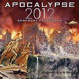 Apocalypse: 2012 Doomsday Countdown 2012 Wall (calendar)