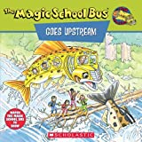 The Magic School Bus Goes Upstream, Joanna Cole and Nancy Krulik, 0590922327