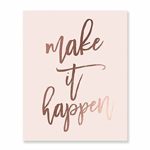 Make It Happen Rose Gold Foil Decor Home Pink Wall Art Print Inspirational  Motivational Quote Metallic Pink Poster 8 inches x 10 inches A17