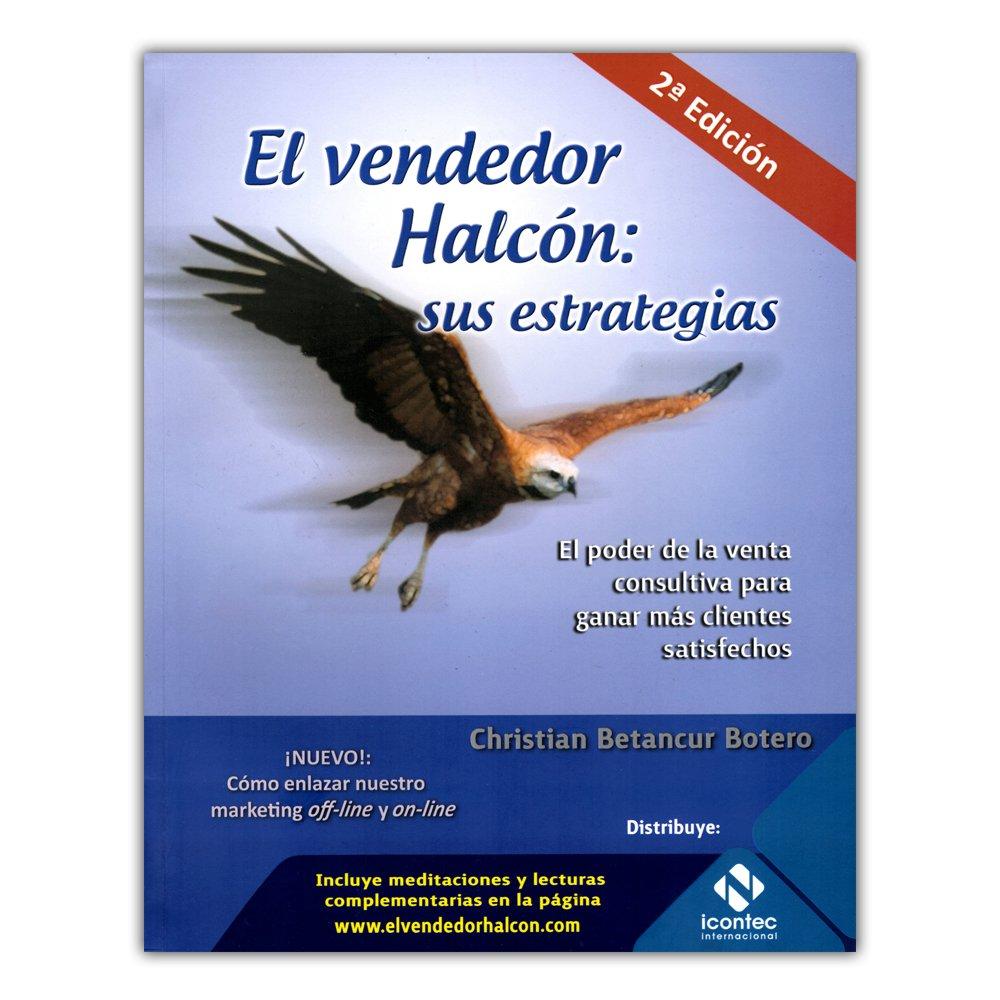 Download El vendedor Halcón: sus estrategias. El poder de la venta consultiva para ganar más clientes satisfechos pdf
