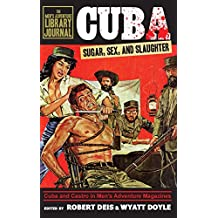 Cuba: Sugar, Sex, and Slaughter (Men's Adventure Library Journal)