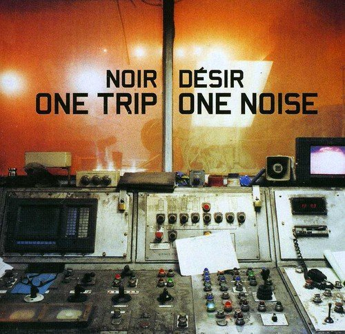Price comparison product image One Trip One Noise by NOIR DESIR (1998-11-03)