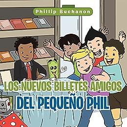 Los Nuevos Billetes Amigos Del Pequeño Phil (Spanish Edition) by [Buchanon, Phillip